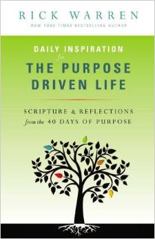 Daily-Inspiration-for-the-Purpose-Driven-Life-Scriptures-and-Reflections-from-the-40-Days-of-Purpose